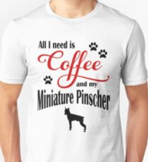 Coffee and my Miniature Pinscher Unisex T-Shirt