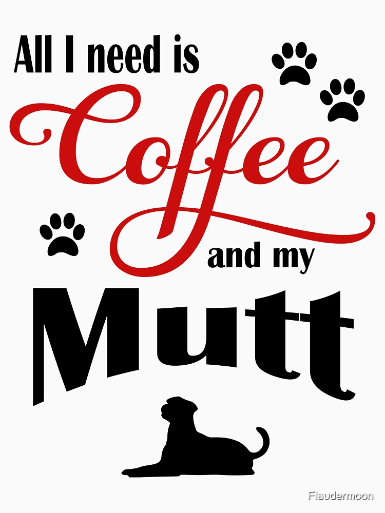 Coffee and my Mutt by Flaudermoon
