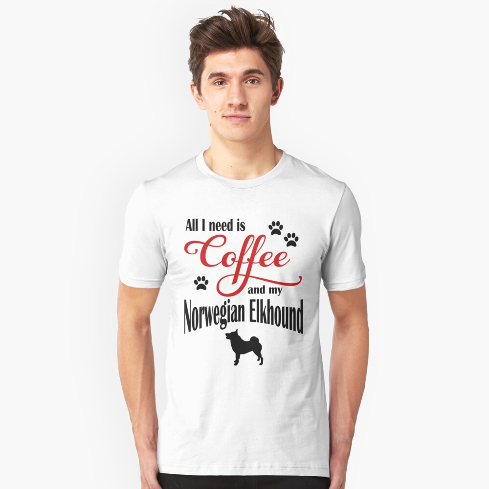Coffee and my Norwegian Elkhound Unisex T-Shirt Front
