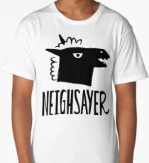 Neighsayer Long T-Shirt