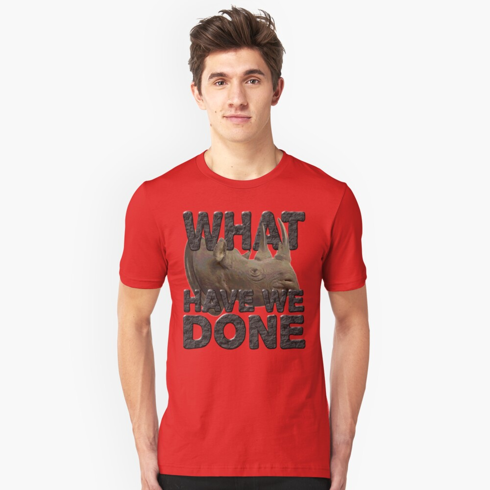 WHAT HAVE WE DONE 2 Unisex T-Shirt Front