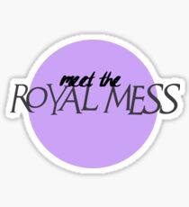 Meet The Royal Mess! Sticker