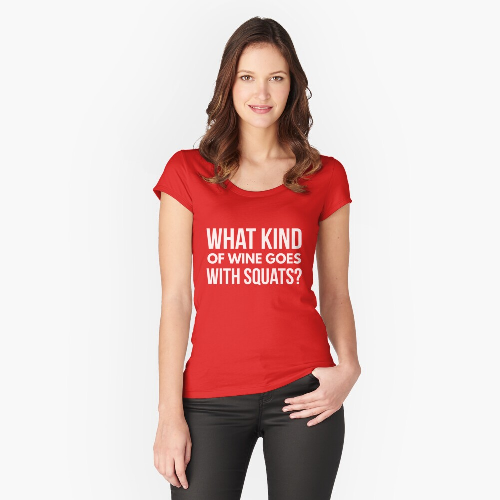 What kind of wine goes with squats Women's Fitted Scoop T-Shirt Front