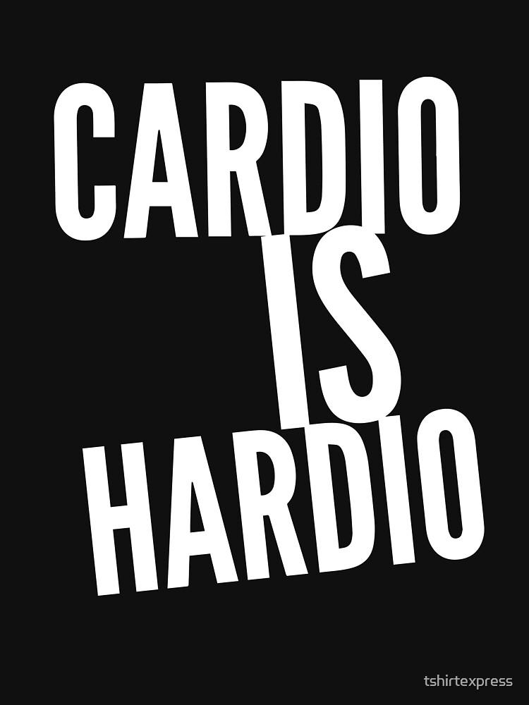 Cardio is Hardio by tshirtexpress