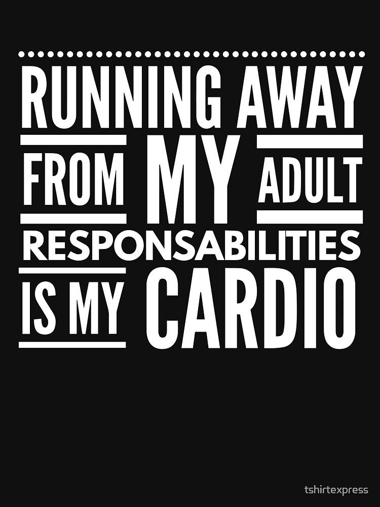 Running away is my Cardio by tshirtexpress