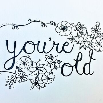 You're Old Sticker/Card by Dreamseventeen