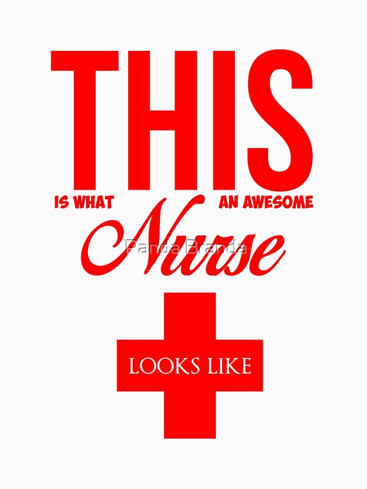Awesome Nurse Looks Like Art Design by CrusaderStore