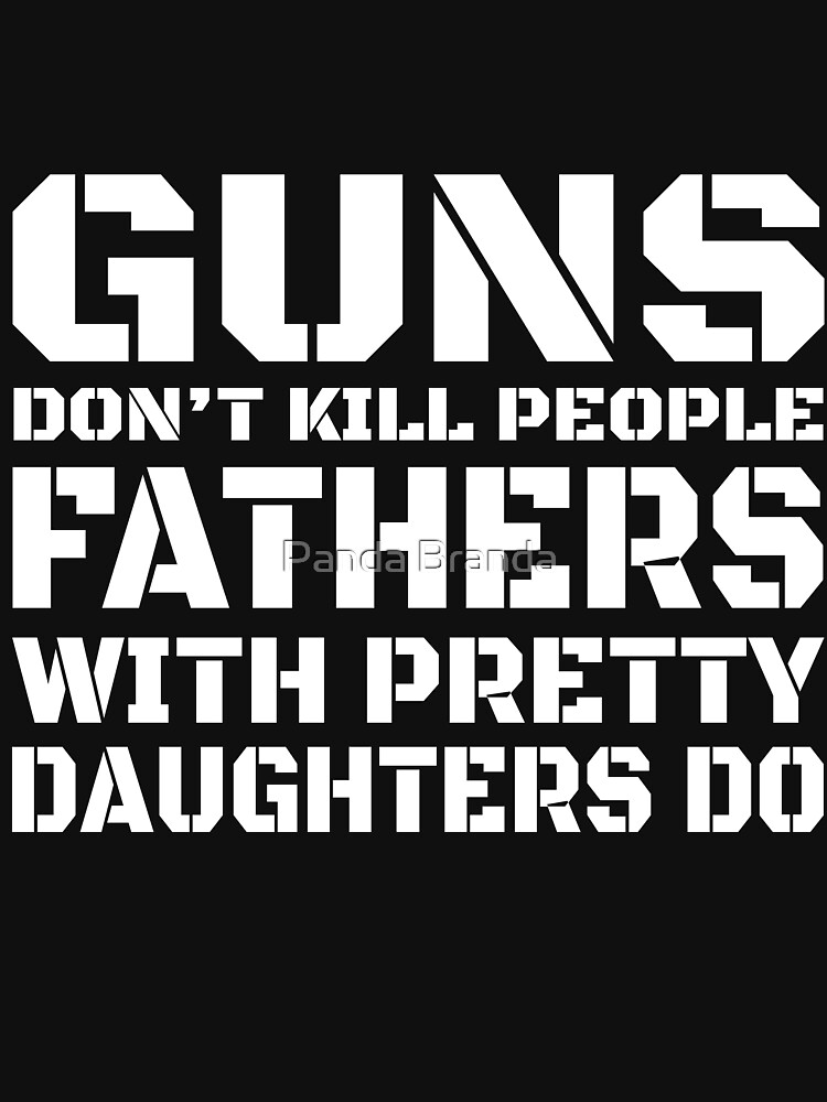 Guns Don't Kill Art Design For Dads by CrusaderStore