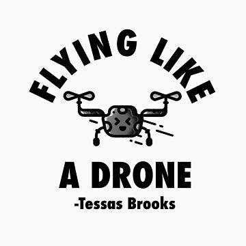 Flying Like a Drone  by Randomlaurmau