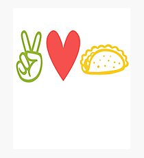 Peace Love Tacos Photographic Print