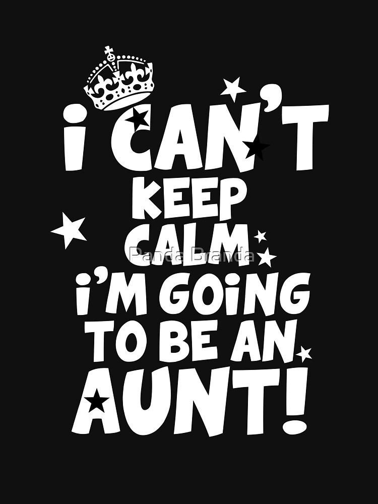 I'm Going To Be An Aunt Art Design by CrusaderStore