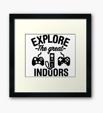 Explore the great indoors  (gaming) Framed Print