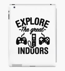 Explore the great indoors  (gaming) iPad Case/Skin