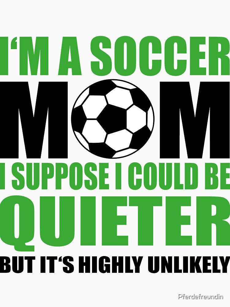 Soccer Mom by Pferdefreundin