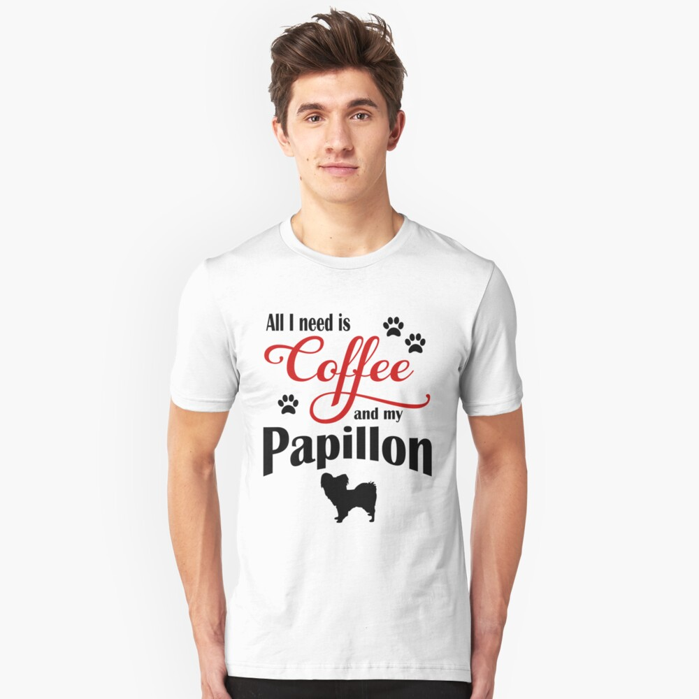 Coffee and my Papillon Unisex T-Shirt Front