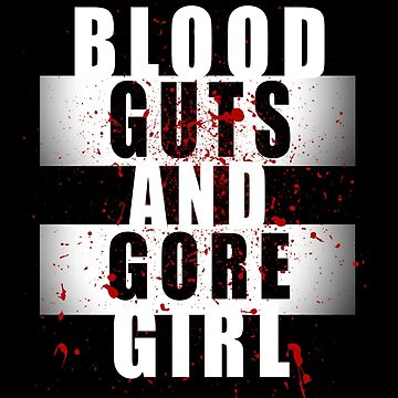 Blood, Guts, and Gore Girl by StrykingFX
