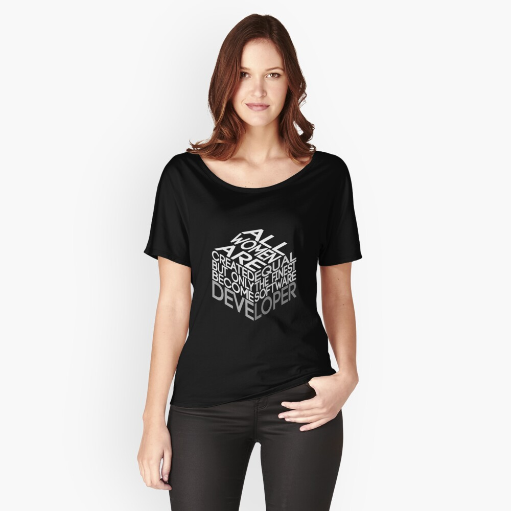 All Women Are Created Equal Art Design For Software Developers Women's Relaxed Fit T-Shirt Front