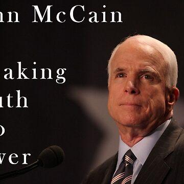 John McCain; Speaking Truth to Power by Jgreenphd