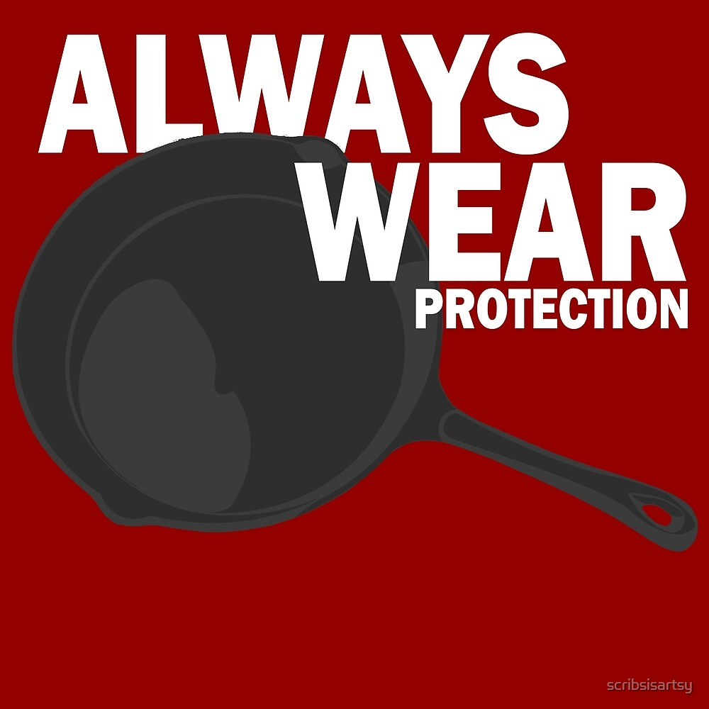 Always Wear Protection by scribsisartsy