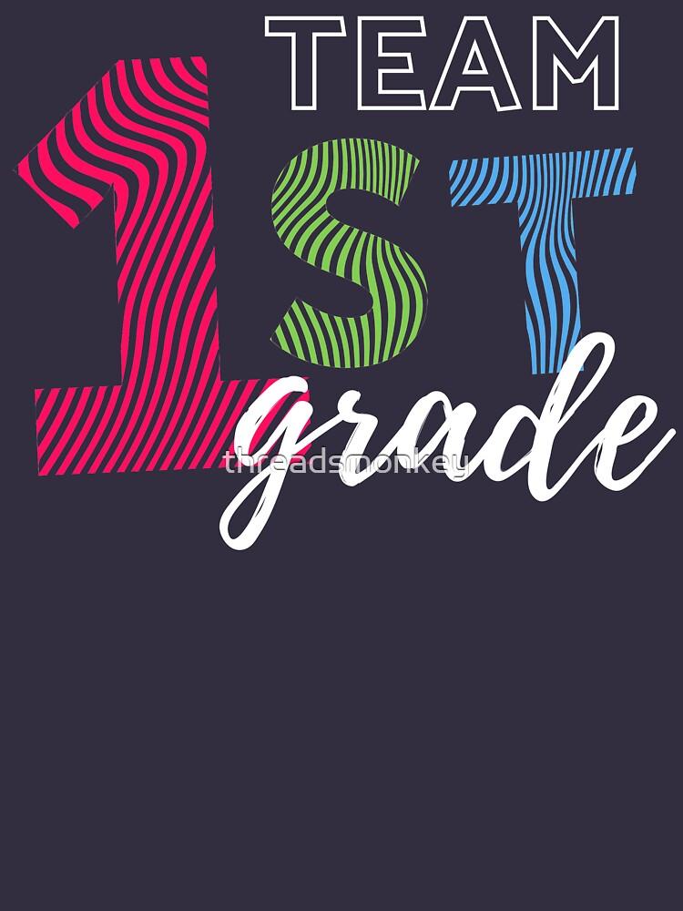 Team 1st Grade for Teachers by threadsmonkey