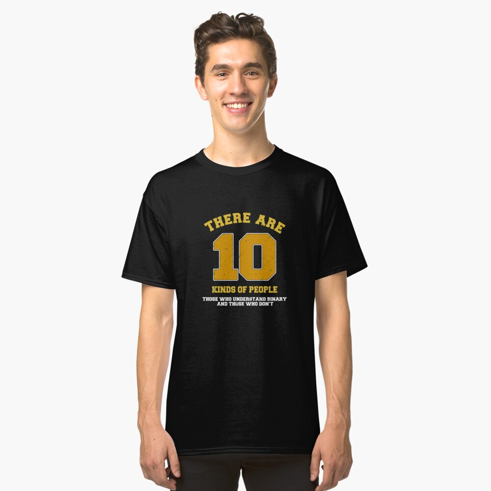 Ten Kinds Of People Art Design Classic T-Shirt Front