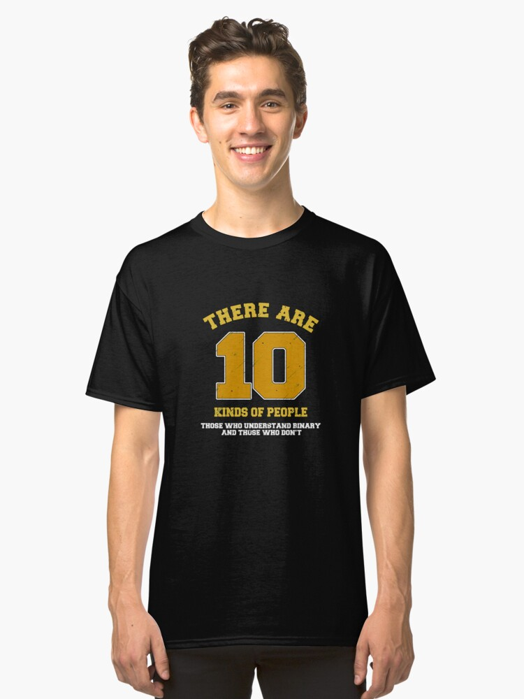 Ten Kinds Of People Art Design Classic T-Shirt Front