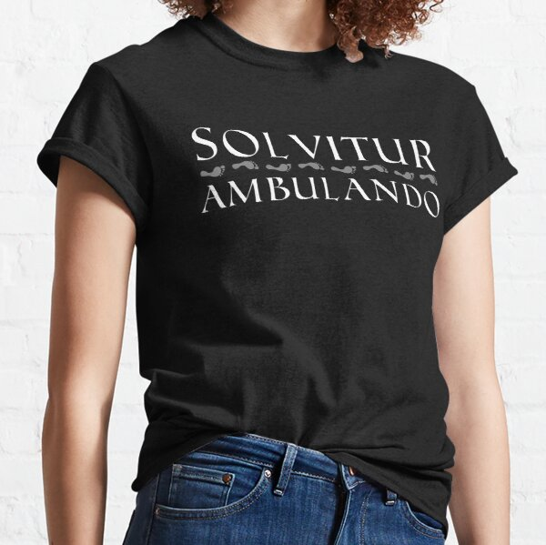 Solvitur Ambulando with footprints (white text) Classic T-Shirt