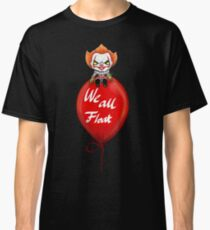 We all float down here Classic T-Shirt