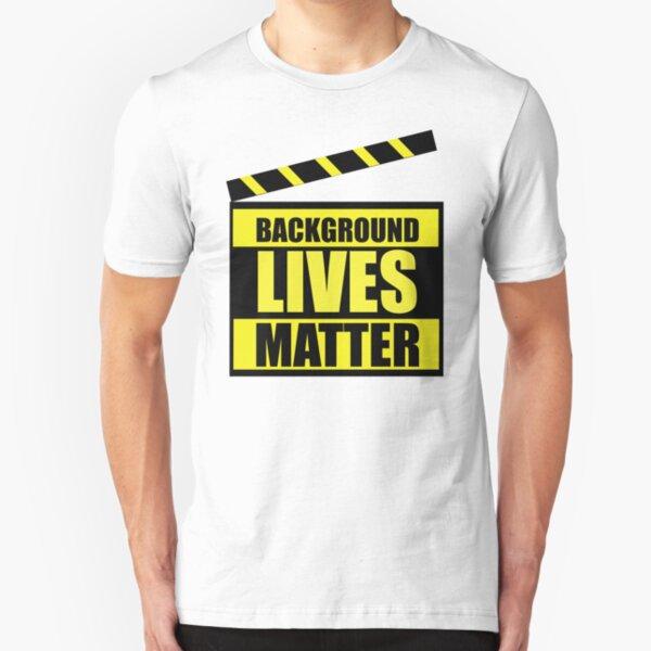 Background Lives Matter! Slim Fit T-Shirt