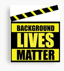 Background Lives Matter! Canvas Print