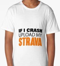 IF I CRASH UPLOAD MY STRAVA Long T-Shirt