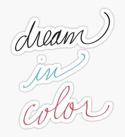 Dream in Color Sticker