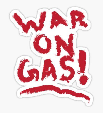 WAR on Gas! Sticker