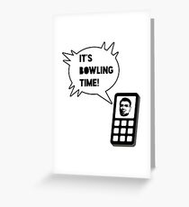 It's bowling time! Greeting Card