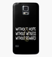 Without Hope, Without Witness, Without Reward Case/Skin for Samsung Galaxy