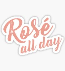 Rose All Day Sticker