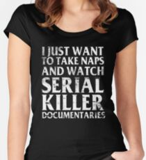 Naps And Serial Killer Documentaries Women's Fitted Scoop T-Shirt