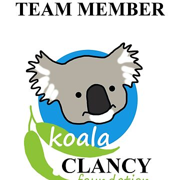 Koala Clancy Foundation Team Member - black text by koalajanine
