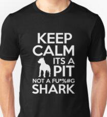 Keep Calm Its A Pit Bull Unisex T-Shirt