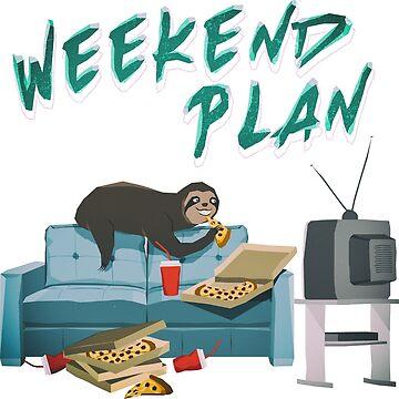 Weekend Plan by fazlicakir