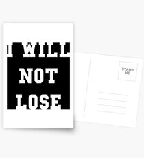 I Will Not Lose - White Text Postcards