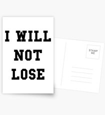 I Will Not Lose - Black Text Postcards