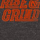 Rise & Grind All Day by freeagent08