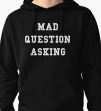 Mad Question Asking - White Text Pullover Hoodie