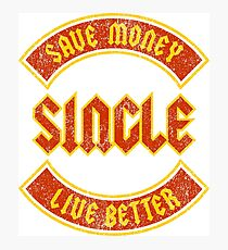 Save Money Live Better Photographic Print