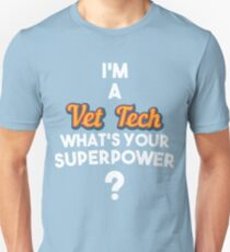 Superhero Theme: I'm A Vet Tech , What's Your Superpower? T-Shirt