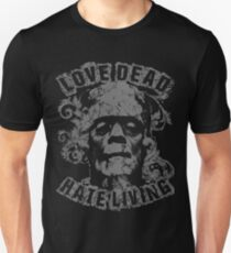 Love Dead Hate Living Dark T-Shirt