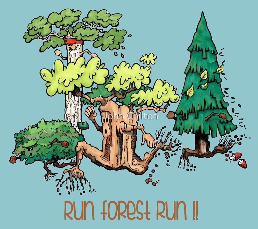 Run Forest Run!! by John Chilton