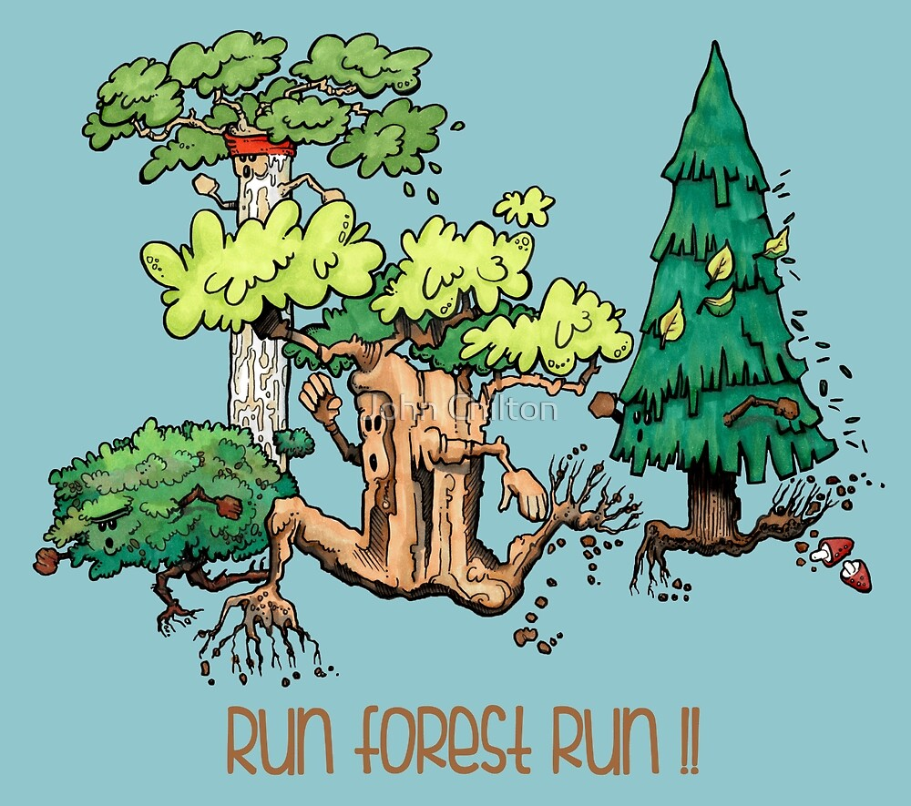 Run Forest Run!! by John Chilton