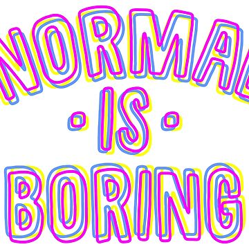 Normal Is Neon Style by rkksrnsn